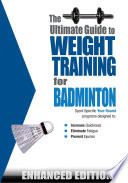 The Ultimate Guide to Weight Training for Badminton  Enhanced Edition