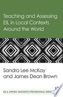 Teaching And Assessing Eil In Local Contexts Around The World