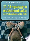 Il linguaggio multimediale nell educazione alla fede dei fanciulli dai 7 ai 10 anni