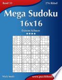 Mega Sudoku 16x16 - Extrem Schwer - Band 33 - 276 Rätsel