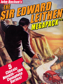 The Sir Edward Leithen MEGAPACK TM  The Complete 5 Book Series