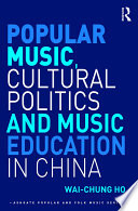 Popular Music  Cultural Politics and Music Education in China