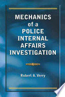 Mechanics of a Police Internal Affairs Investigation Book PDF