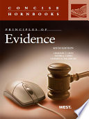 Lilly  Capra and Saltzburg s Principles of Evidence  6th  Concise Hornbook Series
