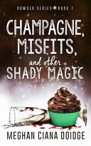 Champagne  Misfits  and Other Shady Magic