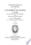 Correspondance Des Directeurs de L'Academie de France a Rome