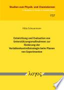 Entwicklung und Evaluation von Unterstützungsmaßnahmen zur Förderung der Variablenkontrollstrategie beim Planen von Experimenten
