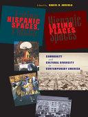 Hispanic Spaces, Latino Places