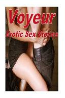 Voyeur Erotic Sex Stories