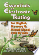Essentials of Electronic Testing for Digital  Memory and Mixed Signal VLSI Circuits