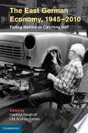 The East German Economy 1945 2010 book
