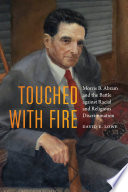 Touched with fire : Morris B. Abram and the battle against racial and religious discrimination document cover