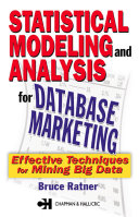 Statistical Modeling and Analysis for Database Marketing Meet The Modern Challenge Of Mining Large