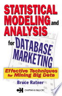 Statistical Modeling and Analysis for Database Marketing