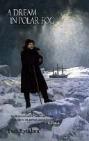 A Dream in Polar Fog by IUrii Sergeevich Rytkheu