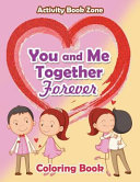 You and Me Together Forever Coloring Book
