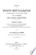 Calcul des ponts métalliques à poutres droites à une ou plusieurs travées par la méthode des lignes d'influence