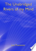 The Unabridged Rivers Of My Mind