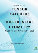 TEXTBOOK OF TENSOR CALCULUS AND DIFFERENTIAL GEOMETRY AND THEIR APPLICATIONS Book
