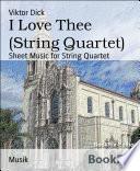 I Love Thee  String Quartet