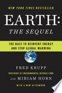 Earth  The Sequel  The Race to Reinvent Energy and Stop Global Warming