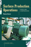 Surface Production Operations Volume Iv Pumps And Compressors