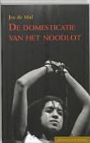 De Domesticatie Van Het Noodlot