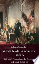 A Kids Guide to American History   Volume 1