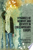 Dynamics of Memory and Identity in Contemporary Europe