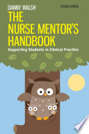 The Nurse Mentor S Handbook Supporting Students In Clinical Practice