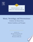 Music  Neurology  and Neuroscience  Evolution  the Musical Brain  Medical Conditions  and Therapies