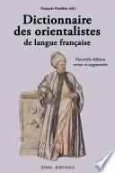 Dictionnaire des orientalistes de langue fran  aise