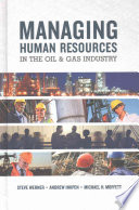 Managing Human Resources In The Oil Gas Industry book