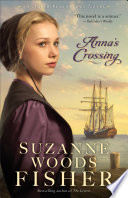Anna's Crossing (Amish Beginnings Book #1)