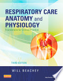 Respiratory Care Anatomy and Physiology   E Book