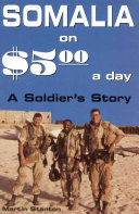 Somalia on five dollars a day: a soldier's story