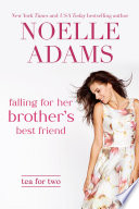 Falling For Her Brother S Best Friend