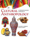 Cengage Advantage Books  Cultural Anthropology  A Problem Based Approach