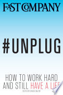 #Unplug: How to Work Hard and Still Have a Life The New York Times Best Seller How