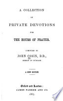 A Collection Of Private Devotions For The Hours Of Prayer