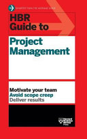 HBR Guide To Project Management (HBR Guide Series) : ...