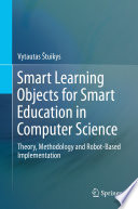 Smart Learning Objects for Smart Education in Computer Science