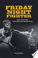 Friday Night Fighter Postwar History When Boxing Ruled As One