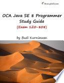 OCA Java SE 8 Programmer Study Guide  Exam 1Z0 808