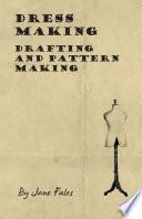 Dress Making   Drafting and Pattern Making