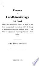 Frumvarp til landbúnaðarlaga fyrir Ísland, samið af minna hluta nefndar þeirrar, er skipuð var samkvæmt konungsúrskurði 4.nóvemberm. 1870 til að semja ný landbúnaðarlög fyrir Ísland