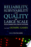 Reliability  Survivability and Quality of Large Scale Telecommunication Systems