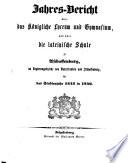 Jahres-Bericht über das Königliche Lyceum und Gymnasium und über die Königl. Lateinische Schule zu Aschaffenburg im Regierungsbezirke Unterfranken und Aschaffenburg