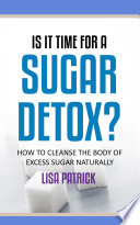 Is It Time For A Sugar Detox