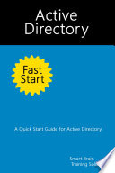 Active Directory Fast Start  A Quick Start Guide for Active Directory